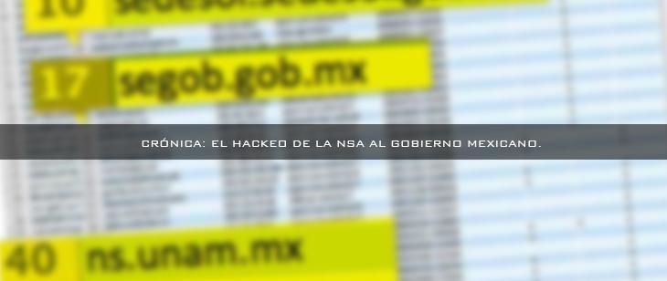 Crónica: El hackeo de la NSA al gobierno Mexicano.